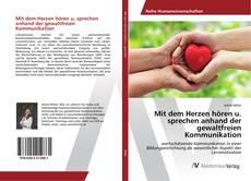 Bookcover of Mit dem Herzen hören u. sprechen anhand der gewaltfreien Kommunikation