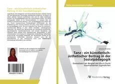 Tanz - ein künstlerisch-ästhetischer Beitrag in der Sozialpädagogik的封面