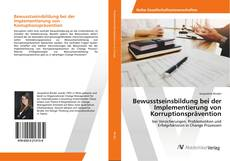 Bewusstseinsbildung bei der Implementierung von Korruptionsprävention kitap kapağı