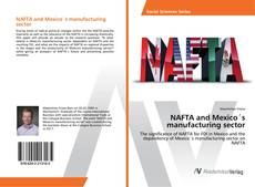 NAFTA and Mexico´s manufacturing sector的封面
