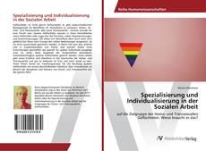 Couverture de Spezialisierung und Individualisierung in der Sozialen Arbeit