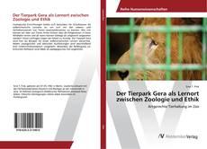 Buchcover von Der Tierpark Gera als Lernort zwischen Zoologie und Ethik