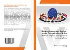 Capa do livro de Die Ambivalenz der Freiheit in der Europäischen Union