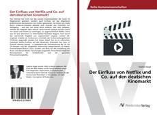 Buchcover von Der Einfluss von Netflix und Co. auf den deutschen Kinomarkt