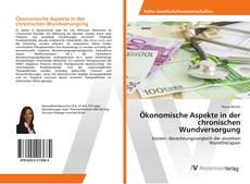 Обложка Ökonomische Aspekte in der chronischen Wundversorgung