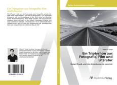 Ein Triptychon aus Fotografie, Film und Literatur kitap kapağı