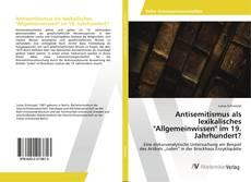 """Обложка Antisemitismus als lexikalisches """"Allgemeinwissen"""" im 19. Jahrhundert?"""