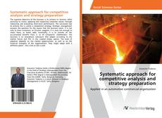 Buchcover von Systematic approach for competitive analysis and strategy preparation