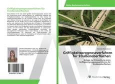 Buchcover von Griffigkeitsprognoseverfahren für Straßenoberflächen