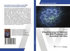 Couverture de Visualisierung im Rahmen des BIM-Prozesses mit Autodesk 3ds Max