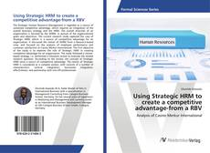 Bookcover of Using Strategic HRM to create a competitive advantage-from a RBV