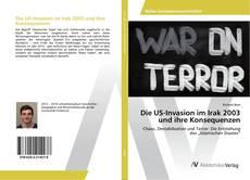 Bookcover of Die US-Invasion im Irak 2003 und ihre Konsequenzen