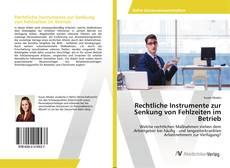 Rechtliche Instrumente zur Senkung von Fehlzeiten im Betrieb kitap kapağı