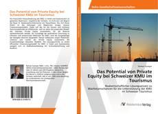 Portada del libro de Das Potential von Private Equity bei Schweizer KMU im Tourismus