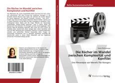 Bookcover of Die Rächer im Wandel zwischen Komplexität und Konflikt
