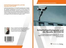 Bookcover of Sicherheitspolizeigesetz und die Novelle 2017/2018