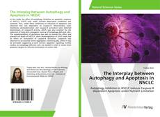 Bookcover of The Interplay between Autophagy and Apoptosis in NSCLC