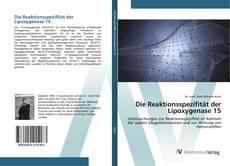 Copertina di Die Reaktionsspezifität der Lipoxygenase 15