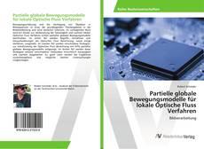 Bookcover of Partielle globale Bewegungsmodelle für lokale Optische Fluss Verfahren