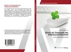 Buchcover von Glück als Teilaspekt der Arbeitszufriedenheit