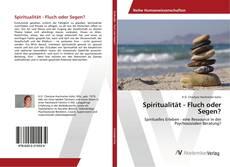 Portada del libro de Spiritualität - Fluch oder Segen?