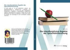 Couverture de Die interdisziplinäre Aspekte der Sprachlehrforschung