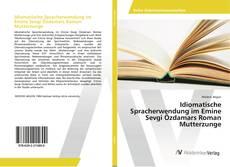 Idiomatische Spracherwendung im Emine Sevgi Özdamars Roman Mutterzunge kitap kapağı