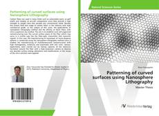 Bookcover of Patterning of curved surfaces using Nanosphere Lithography