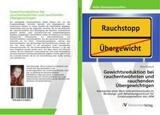 Portada del libro de Gewichtsreduktion bei rauchentwöhnten und rauchenden Übergewichtigen