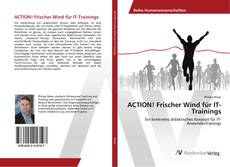 Bookcover of ACTION! Frischer Wind für IT-Trainings