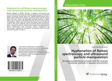 Bookcover of Hyphenation of Raman spectroscopy and ultrasound particle manipulation