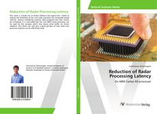 Bookcover of Reduction of Radar Processing Latency
