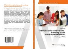 Bookcover of Mitarbeitermotivation und -bindung durch Unternehmensevents