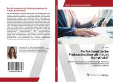 Buchcover von Perfektionistische Prokrastination als neues Konstrukt?