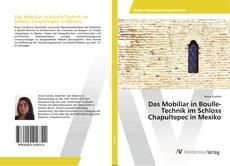 Обложка Das Mobiliar in Boulle-Technik im Schloss Chapultepec in Mexiko