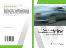 Bookcover of Reduce motion blur in images captured by CHRISS