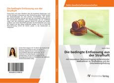 Bookcover of Die bedingte Entlassung aus der Strafhaft
