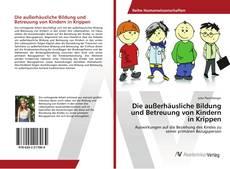 Portada del libro de Die außerhäusliche Bildung und Betreuung von Kindern in Krippen