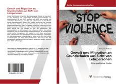 Gewalt und Migration an Grundschulen aus Sicht von Lehrpersonen kitap kapağı