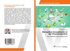 Bookcover of Disruptive Innovatoren in der Finanzindustrie