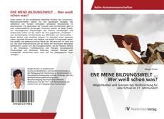 Buchcover von ENE MENE BILDUNGSWELT ... Wer weiß schon was?
