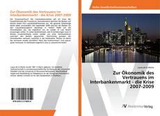 Bookcover of Zur Ökonomik des Vertrauens im Interbankenmarkt - die Krise 2007-2009