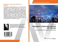 Couverture de Refugium: Kulturelle Vielfalt als Chance