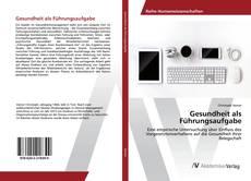 Bookcover of Gesundheit als Führungsaufgabe