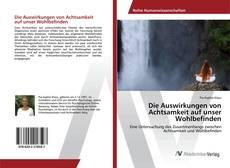 Buchcover von Die Auswirkungen von Achtsamkeit auf unser Wohlbefinden