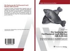Capa do livro de Die Speisung der Fünftausend nach Markus (Mk 6,30-44)