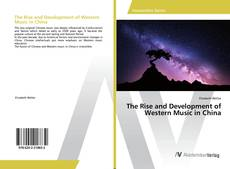 Bookcover of The Rise and Development of Western Music in China
