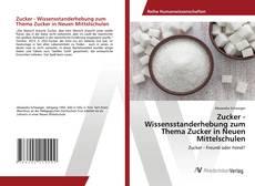 Bookcover of Zucker - Wissensstanderhebung zum Thema Zucker in Neuen Mittelschulen