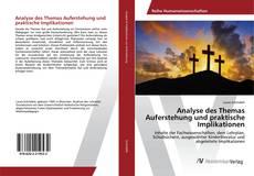 Portada del libro de Analyse des Themas Auferstehung und praktische Implikationen