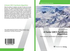 Bookcover of A Faster GR(1) Synthesis Algorithm
